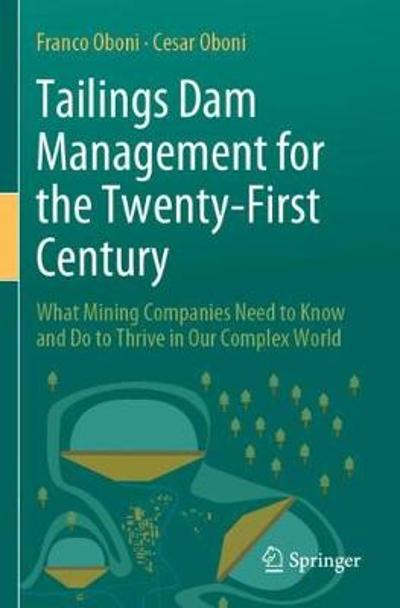 Tailings Dam Management for the Twenty-First Century - Franco Oboni