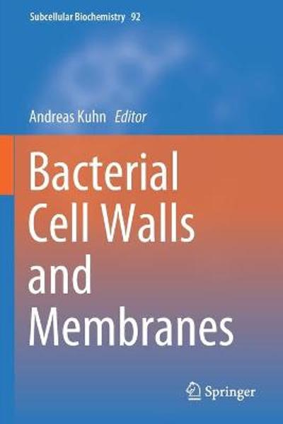 Bacterial Cell Walls and Membranes - Andreas Kuhn