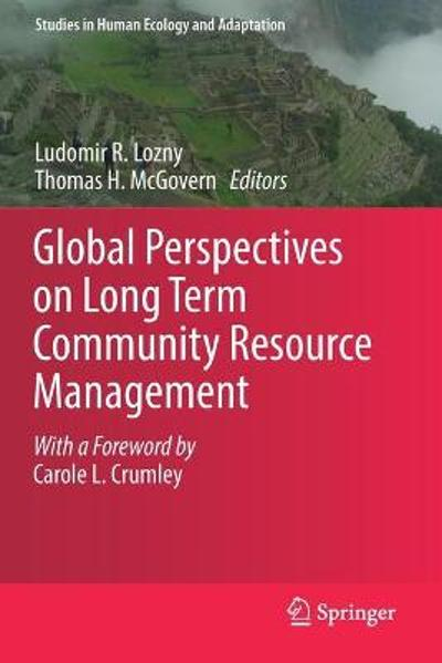Global Perspectives on Long Term Community Resource Management - Ludomir R. Lozny