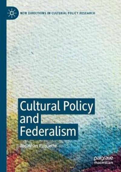 Cultural Policy and Federalism - Jonathan Paquette