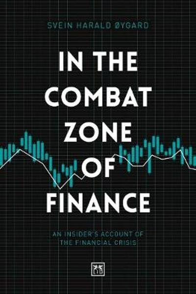 In The Combat Zone of Finance - Svien Harald Oygard