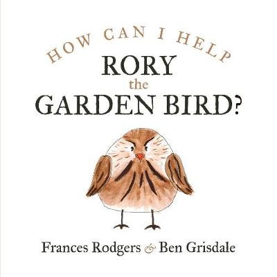 How can I help Rory the garden bird? - Frances Rodgers