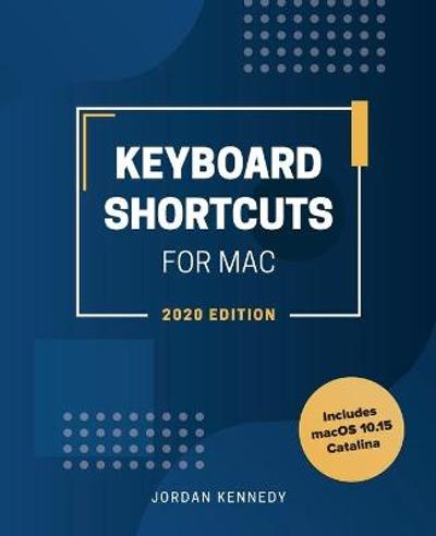 Keyboard Shortcuts for Mac - Jordan Kennedy