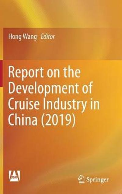 Report on the Development of Cruise Industry in China (2019) - Hong Wang