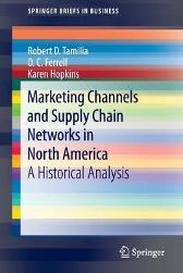 Marketing Channels and Supply Chain Networks in North America - Robert D. Tamilia O. C. Ferrell Karen Hopkins
