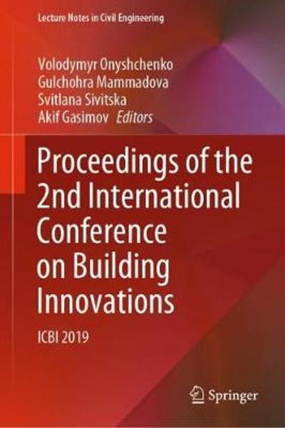 Proceedings of the 2nd International Conference on Building Innovations - Volodymyr Onyshchenko