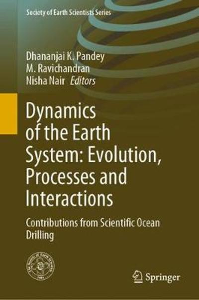Dynamics of the Earth System: Evolution, Processes and Interactions - Dhananjai K. Pandey