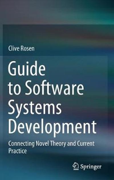 Guide to Software Systems Development - Clive Rosen
