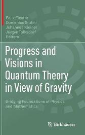Progress and Visions in Quantum Theory in View of Gravity - Felix Finster Domenico Giulini Johannes Kleiner Jurgen Tolksdorf