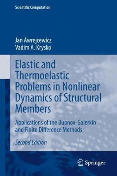 Elastic and Thermoelastic Problems in Nonlinear Dynamics of Structural Members - Jan Awrejcewicz