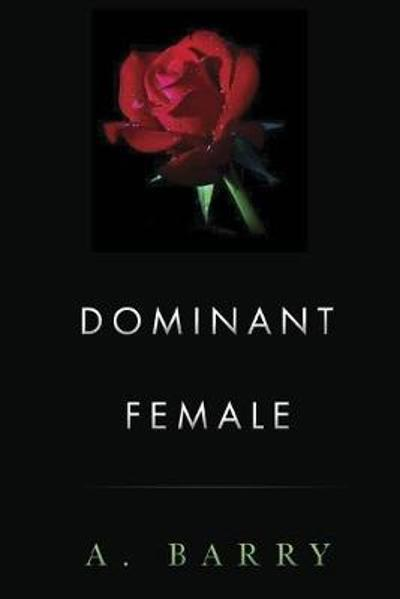 Dominant Female - A. Barry