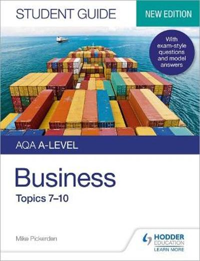 AQA A-level Business Student Guide 2: Topics 7-10 - Mike Pickerden