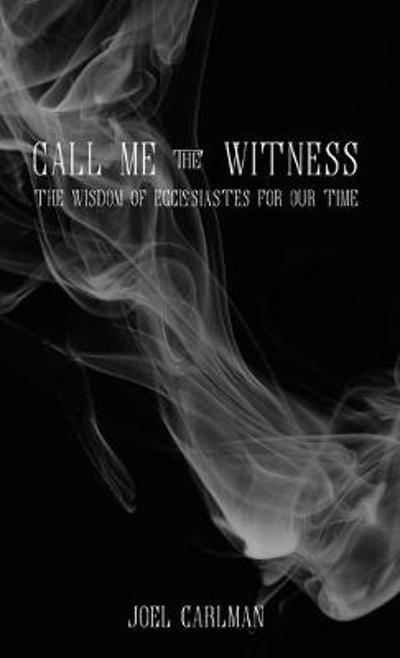 Call Me the Witness - Joel Carlman