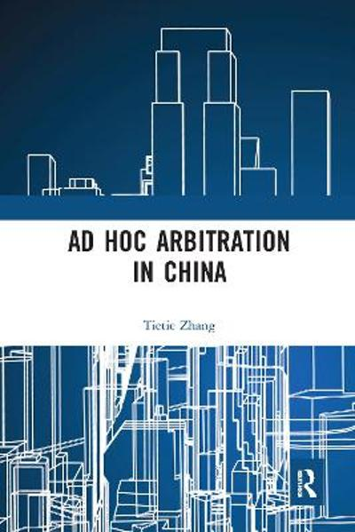 Ad Hoc Arbitration in China - Tietie Zhang