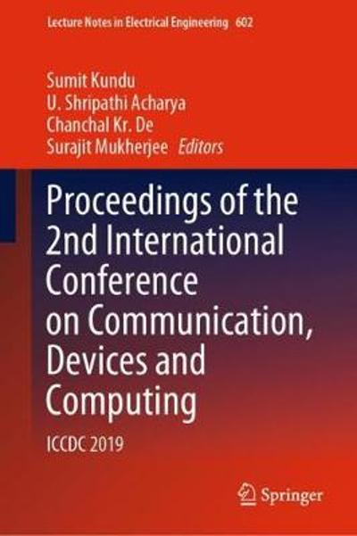 Proceedings of the 2nd International Conference on Communication, Devices and Computing - Sumit Kundu