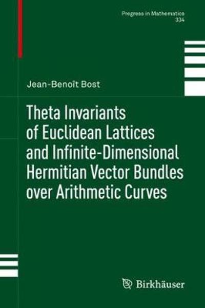 Theta Invariants of Euclidean Lattices and Infinite-Dimensional Hermitian Vector Bundles over Arithmetic Curves - Jean-Benoit Bost