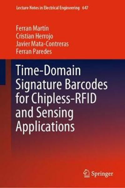Time-Domain Signature Barcodes for Chipless-RFID and Sensing Applications - Ferran Martin