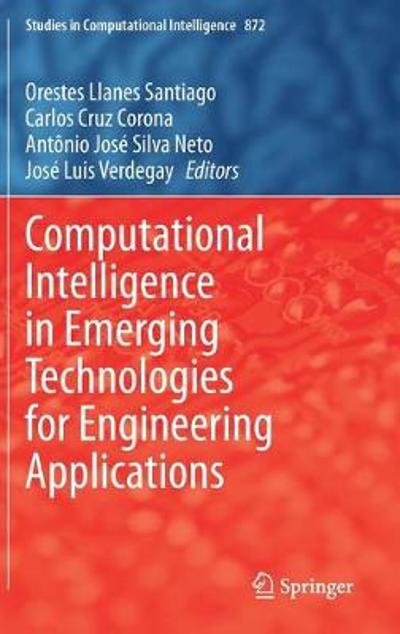 Computational Intelligence in Emerging Technologies for Engineering Applications - Orestes Llanes Santiago