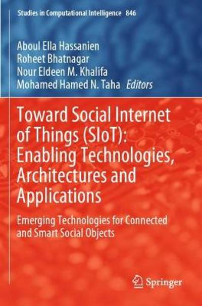 Toward Social Internet of Things (SIoT): Enabling Technologies, Architectures and Applications - Aboul Ella Hassanien
