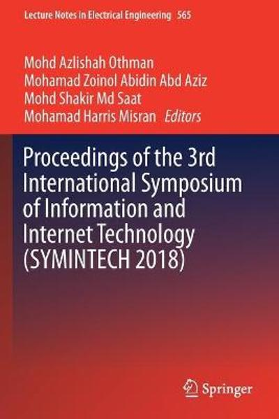 Proceedings of the 3rd International Symposium of Information and Internet Technology (SYMINTECH 2018) - Mohd Azlishah Othman