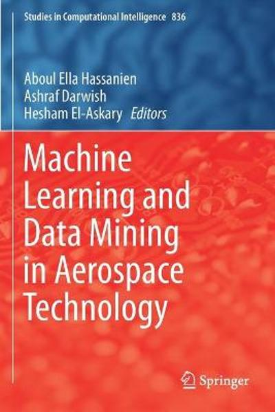 Machine Learning and Data Mining in Aerospace Technology - Aboul Ella Hassanien