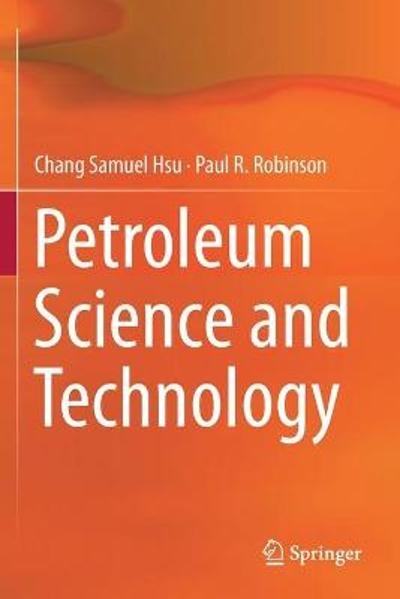 Petroleum Science and Technology - Chang Samuel Hsu