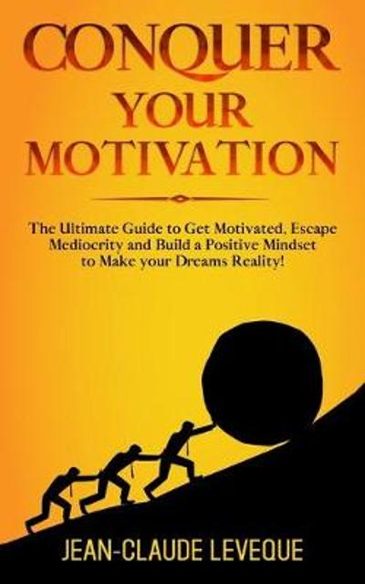Conquer your Motivation - Jean-Claude Leveque