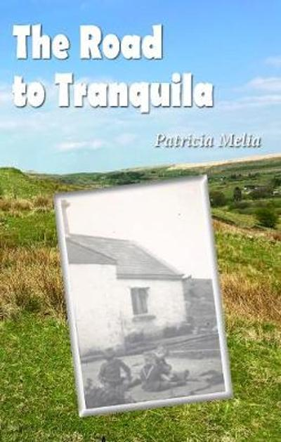 The Road to Tranquila - Patricia Melia