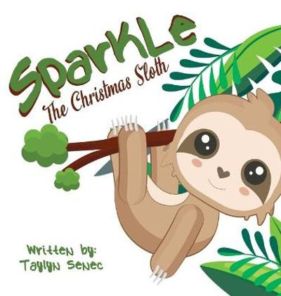 Sparkle the Christmas Sloth - Taylyn Senec