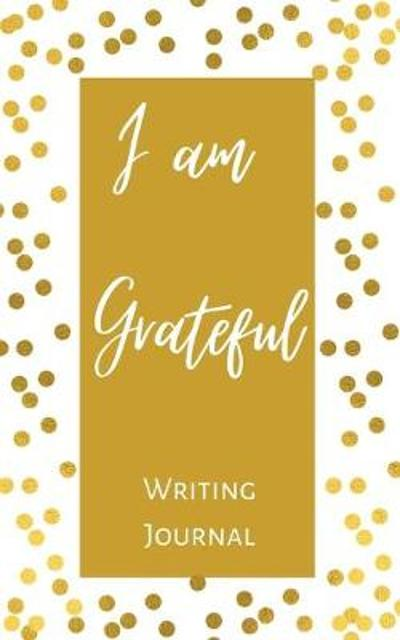 I am Grateful Writing Journal - Gold Brown Polka Dot - Floral Color Interior And Sections To Write People And Places - Toqeph