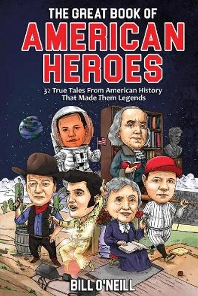 The Great Book of American Heroes - Bill O'Neill