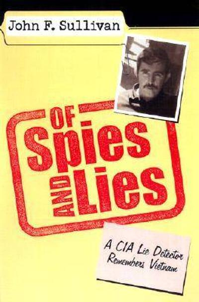 Of Spies and Lies - John F. Sullivan