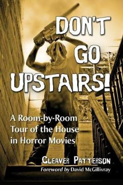Don't Go Upstairs! - Cleaver Patterson