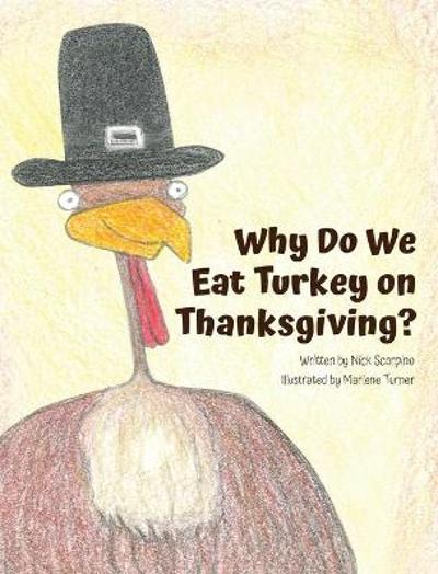 Why Do We Eat Turkey on Thanksgiving? - Nicholas Scarpino