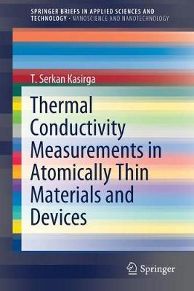 Thermal Conductivity Measurements in Atomically Thin Materials and Devices - T. Serkan Kasirga