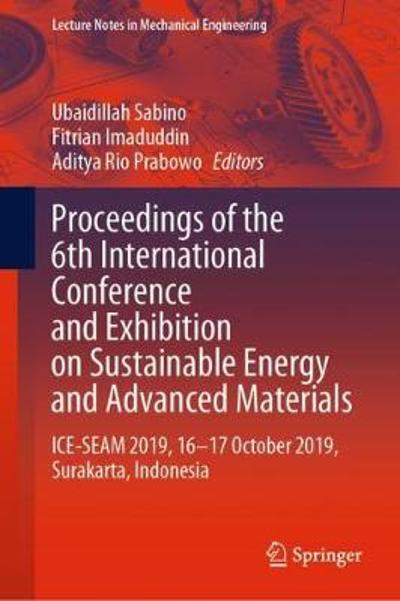 Proceedings of the 6th International Conference and Exhibition on Sustainable Energy and Advanced Materials - Ubaidillah Sabino