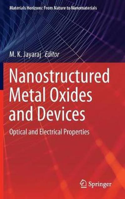 Nanostructured Metal Oxides and Devices - M. K. Jayaraj