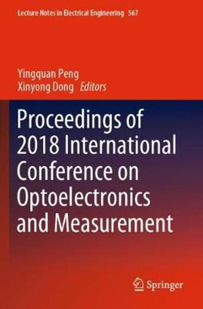 Proceedings of 2018 International Conference on Optoelectronics and Measurement - Yingquan Peng