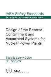 Design of the Reactor Containment and Associated Systems for Nuclear Power Plants - IAEA
