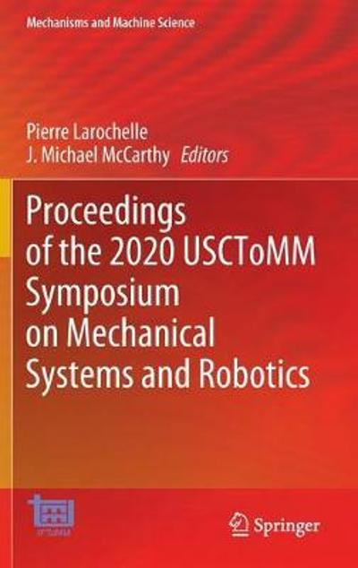 Proceedings of the 2020 USCToMM Symposium on Mechanical Systems and Robotics - Pierre Larochelle