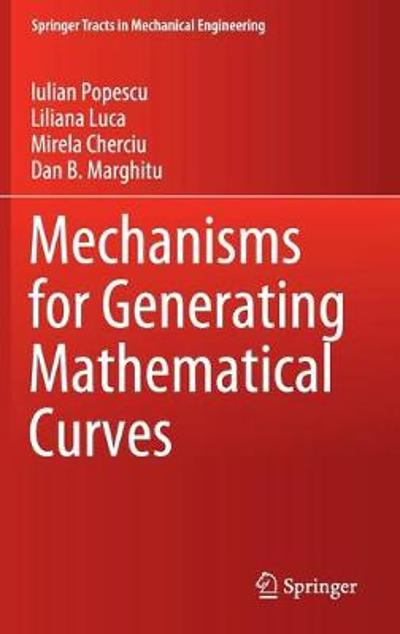 Mechanisms for Generating Mathematical Curves - Iulian Popescu