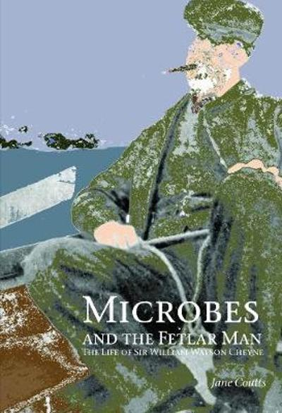 Microbes and the Fetlar Man - Jane Coutts