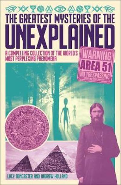 The Greatest Mysteries of the Unexplained - Andrew Holland