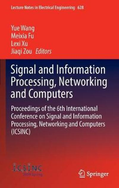 Signal and Information Processing, Networking and Computers - Yue Wang