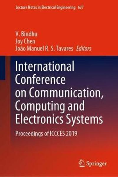 International Conference on Communication, Computing and Electronics Systems - V. Bindhu