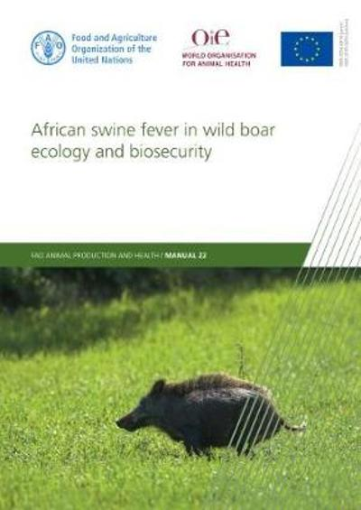 African swine fever in wild boar ecology and biosecurity - Food and Agriculture Organization
