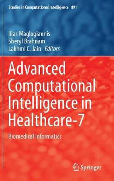 Advanced Computational Intelligence in Healthcare-7 - Ilias Maglogiannis
