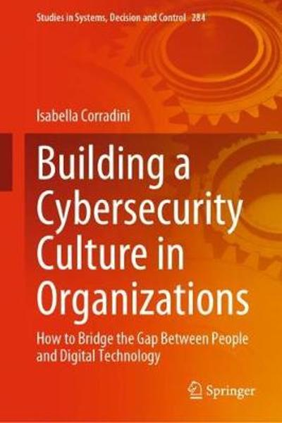 Building a Cybersecurity Culture in Organizations - Isabella Corradini