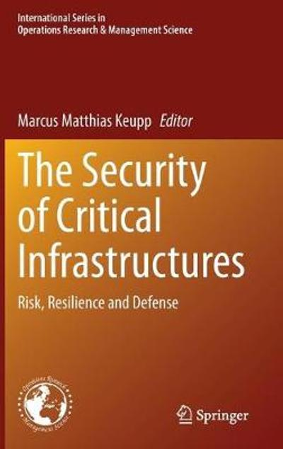 The Security of Critical Infrastructures - Marcus Matthias Keupp