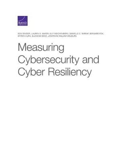 Measuring Cybersecurity and Cyber Resiliency - Don Snyder